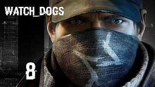 "Watch_Dogs - Ep8 - ""Mad Miles!"""