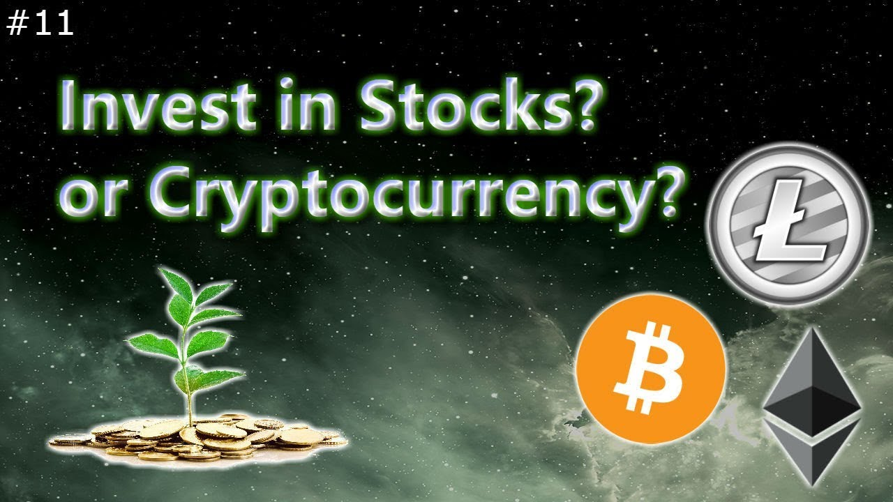 invest in stocks or cryptocurrency