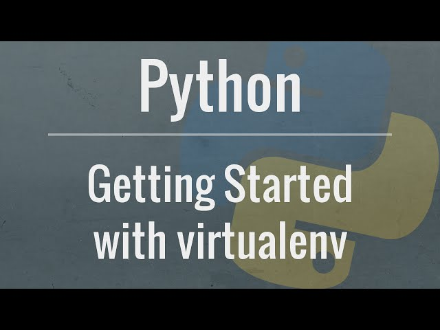 Python Tutorial: virtualenv and why you should use virtual environments