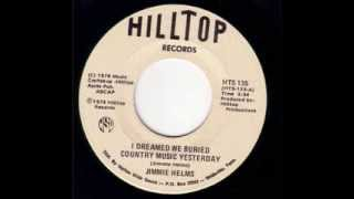 Jimmie Helms - I Dreamed We Buried Country Music Yesterday