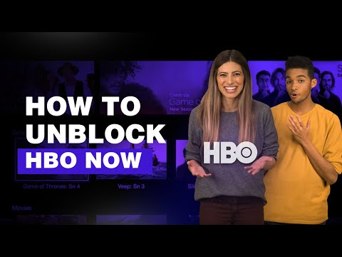 How To Unblock HBO NOW
