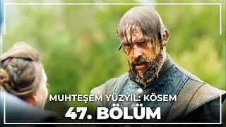 Muhteşem Yüzyıl Kösem 47. Bölüm HD