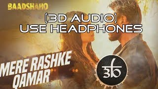 3D Audio | Mere Rashke Qamar | Baadshaho | Virtual 3D Audio | HQ