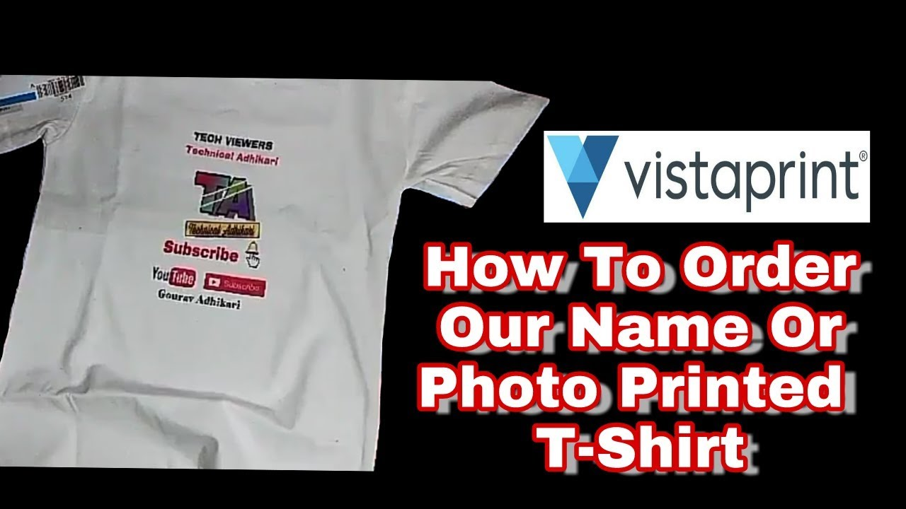 cf4fd3d0 How To Order Our Name Or Photo Printed T-Shirt ( Vista Print ) - YouTube
