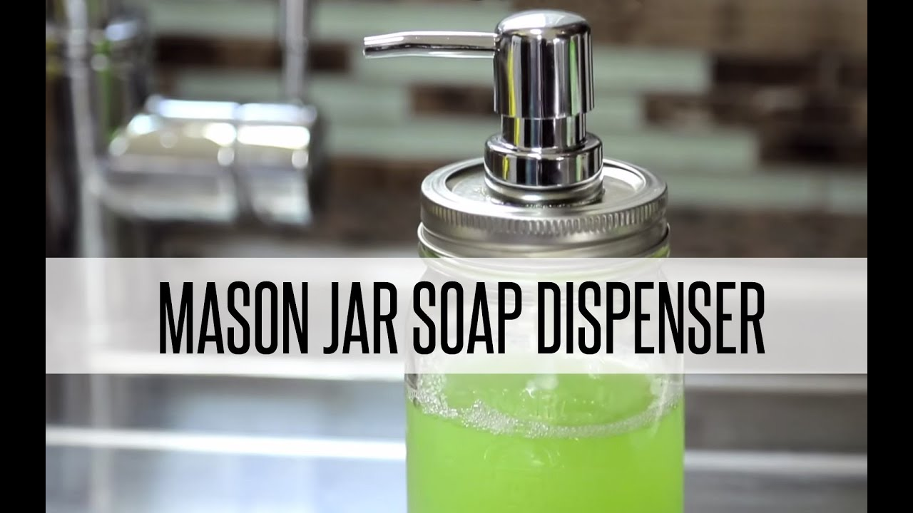 Diy Mason Jar Soap Dispenser Youtube
