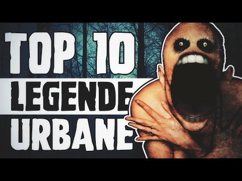 TOP 10 LEGENDE URBANE