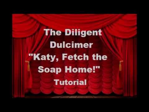 "Tutorial ""Katy, Fetch the Soap Home!"""
