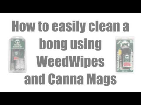 How to clean a bong using WeedWipes and Canna Mags