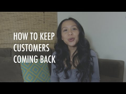 customers keeps coming back If you can turn a one-time buyer into a lifetime customer, ten things happen and all of them are good.