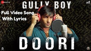 Doori Lyrics Socho Kitni Doori Hai Full Video Song | Gully Boy | Ranveer Singh & Alia Bhatt Divine