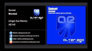 Sunset - Mumbai (Angel Ace Remix) [Alter Ego Records]