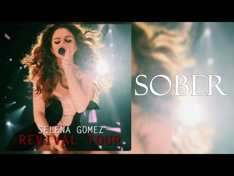 Selena Gomez  - Sober (Revival Tour Studio Version)
