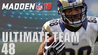 Madden 16 Ultimate Team - Tory Holt The Legend Ep.48