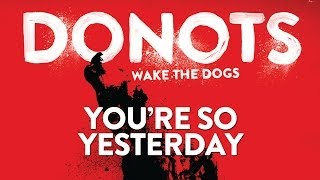 Donots - You're So Yesterday (Official Audio)