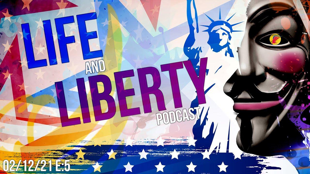Ep 5 | Let's Talk Politics | Life & Liberty Podcast | Feb. 12th, 2021 #LifeandLiberty