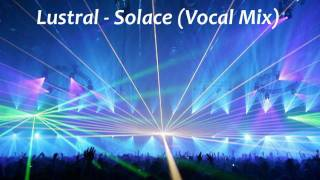 "Lustral - Solace (12"" Vocal Mix) [HD]"