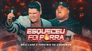 Download Eric Land e Tarcísio do Acordeon - Esqueceu Foi Porra (Clipe Oficial)