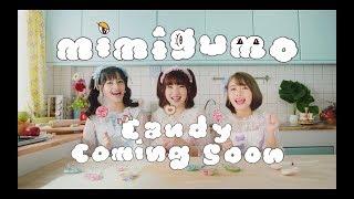 【MV Teaser】 Candy / Mimigumo