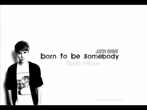 Justin Bieber - Born To Be Somebody [Full Studio Version + Download Link ]