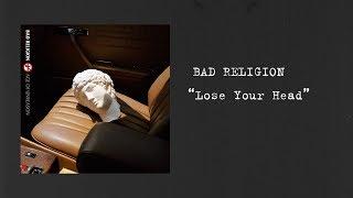 "Bad Religion - ""Lose Your Head"" (Lyric Video)"