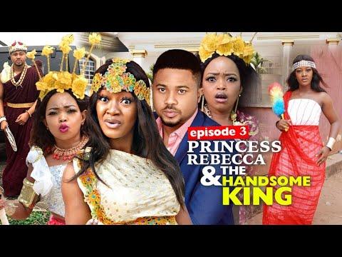 Download PRINCESS REBECCA & THE HANDSOME KING season 3 = 2020 Rebecca Nollywood Movies