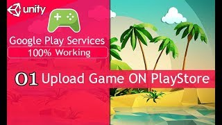 Unity3d How to upload  game on Google Playstore (01)