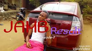Jamb result  episode 7