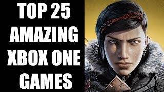 Top 25 Amazing Xbox One Games You Need To Check Out