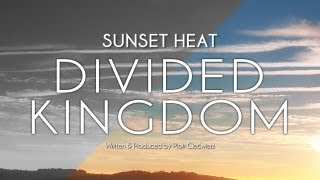 Sunset Heat - Divided Kingdom (Blue Tente