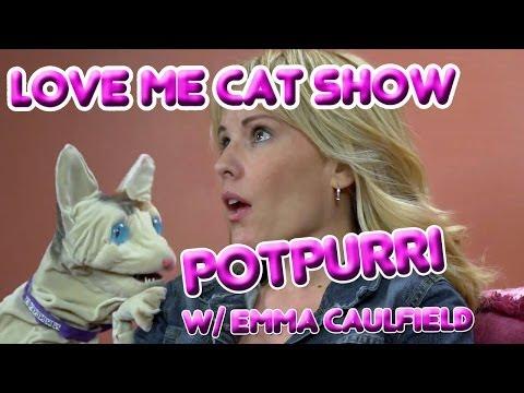 The Love Me Cat   Potpurri with Emma Caulfield