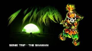 Sonic Trip - The Shaman