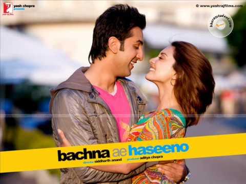 Bachna Ae Haseeno Title Song Lyrics - Bachna ye Haseno