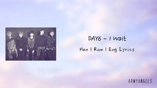 Video DAY6 - 아 왜 I Wait (Han | Rom | Eng Lyrics) download MP3, 3GP, MP4, WEBM, AVI, FLV Maret 2018