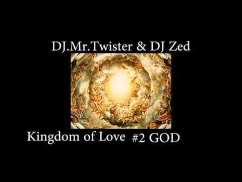 DJ Zed and DJ Mr Twister - Kingdom of Love