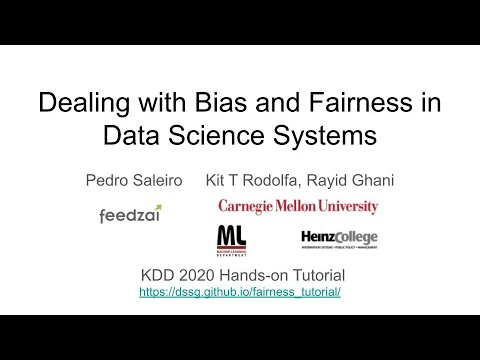 Dealing with Bias and Fairness in Building Data Science/ML/AI Systems: A Hands-on Tutorial