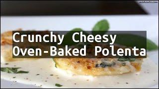 Recipe Crunchy Cheesy Oven-Baked Polenta