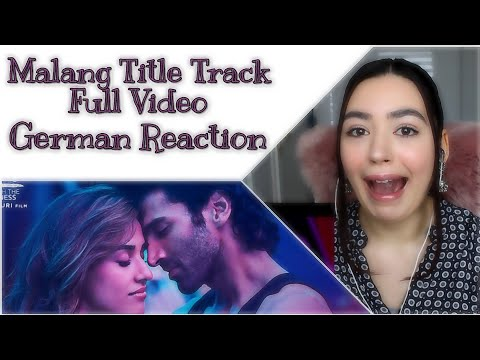 GERMAN REACTION | Full Video: Malang (Title Track)| Aditya Roy Kapur, Disha Patani | Ved S | Mohit S