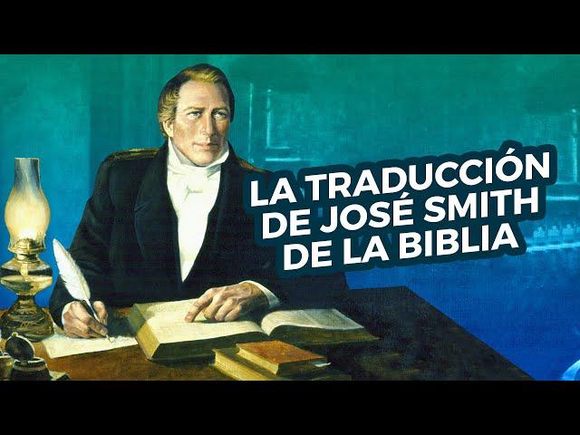 La Traducción de José Smith de la Biblia