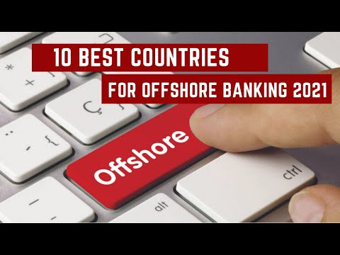 10 Best Countries For Offshore Banking 2021