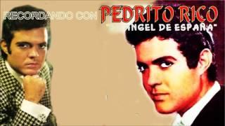 Recordando con PEDRITO RICO – El Ángel de España