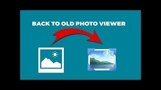 How to Get Back Old Windows Photo Viewer in Windows 10