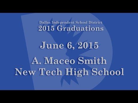 Dallas ISD - A. Maceo Smith New Tech High School Graduation 2015