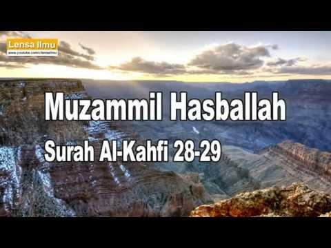 Muzammil Hasballah  Al Kahfi ayat 28-29 |...