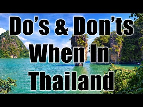 Thailand: Do's, Don'ts & Be Careful Tips When Visiting Thailand