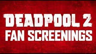 Deadpool 2 Global Fan Screenings Promo