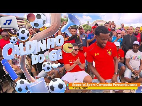 Caldinho do GE de 23042019 Especial Sport Campeão - Globo Esporte PE