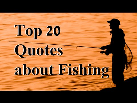 Top 20 Fishing Quotes By Some Famous And Not So Famous Anglers Youtube