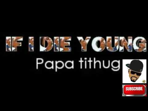 PAPA TI THUG - If I die young ( Official Audio ). SAJES NET ALE RAP KREYOL TV SHOW thumbnail