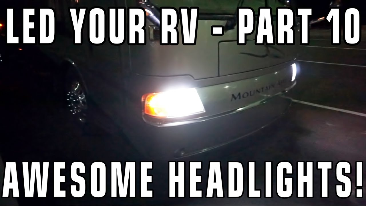 Converting RV Lights to LEDs – Part 10: RV Headlights