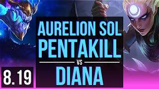 AURELION SOL vs DIANA (MID)   Pentakill, 700+ games, KDA 17/3/8, Legendary   NA Diamond   v8.19